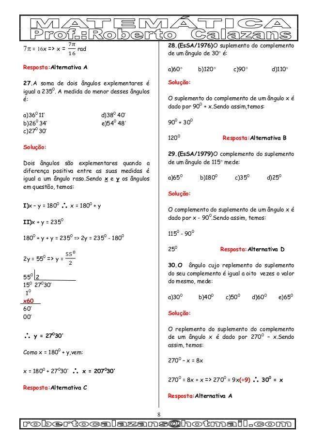 8  = x => x = rad Resposta:Alternativa A 27.A soma de dois ângulos explementares é igual a 2350 . A medida do menor de...