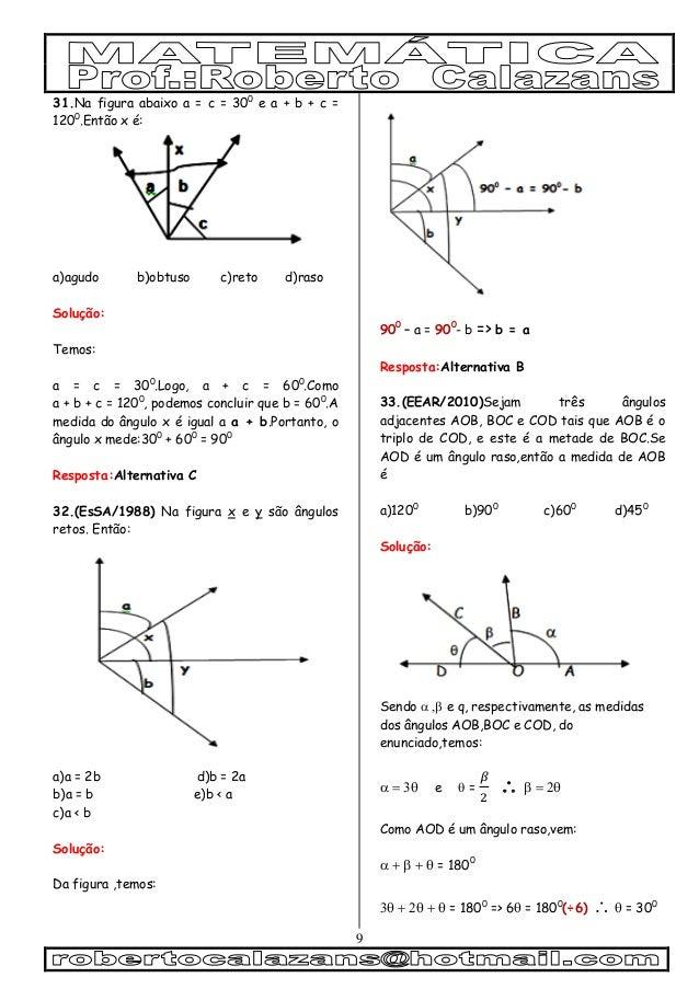 9 31.Na figura abaixo a = c = 300 e a + b + c = 1200 .Então x é: a)agudo b)obtuso c)reto d)raso Solução: Temos: a = c = 30...