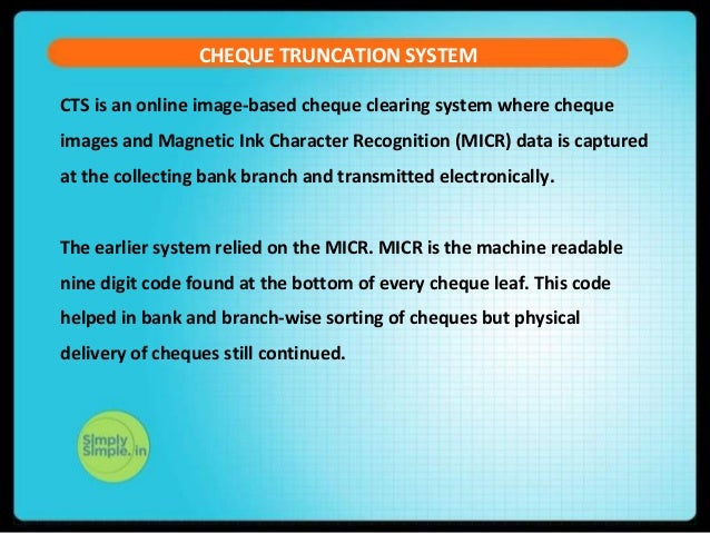 cheque truncation system Both are meant for clearance of cheques at clearing house commercial banks  deposit their cheques at clearing houses maintained by rbi or state bank of  india.