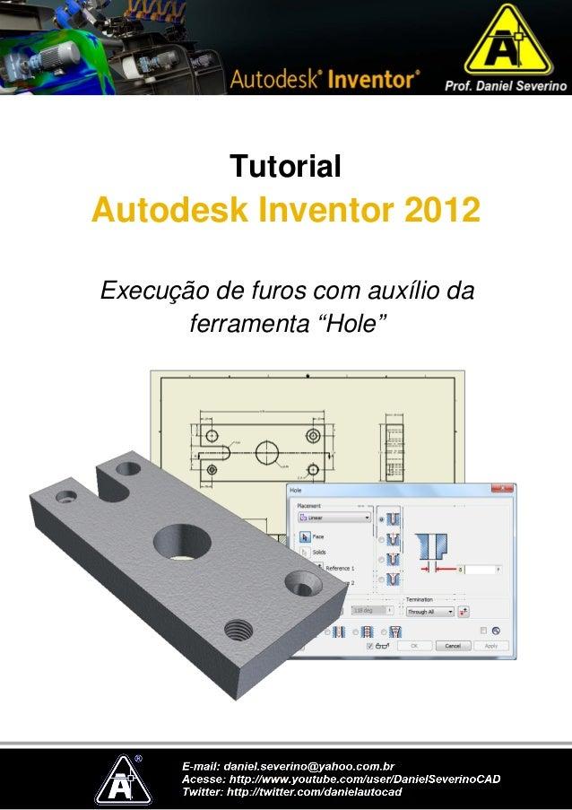 """Tutorial Autodesk Inventor 2012 Execução de furos com auxílio da ferramenta """"Hole"""""""