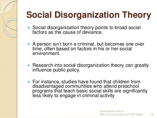 sociology and social disorganization social Social disorganization is used by criminal justice professionals to predict trends in criminal behavior social disorganization is contributed to by many factors.