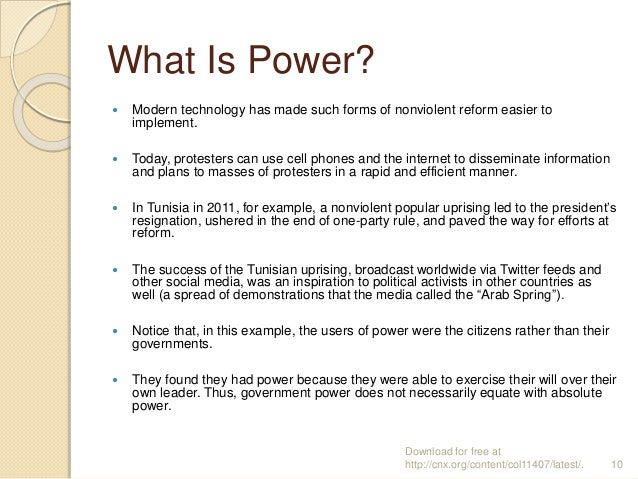 What Is Power?  Modern technology has made such forms of nonviolent reform easier to implement.  Today, protesters can u...