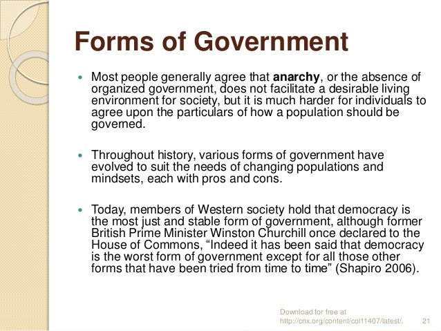 Forms of Government  Most people generally agree that anarchy, or the absence of organized government, does not facilitat...