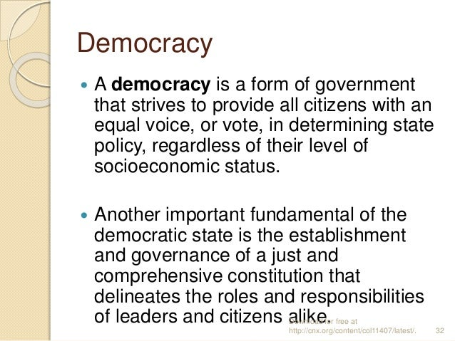 Democracy  A democracy is a form of government that strives to provide all citizens with an equal voice, or vote, in dete...