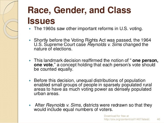Race, Gender, and Class Issues  The 1960s saw other important reforms in U.S. voting.  Shortly before the Voting Rights ...