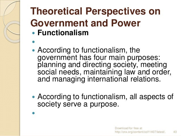 Theoretical Perspectives on Government and Power  Functionalism   According to functionalism, the government has four m...