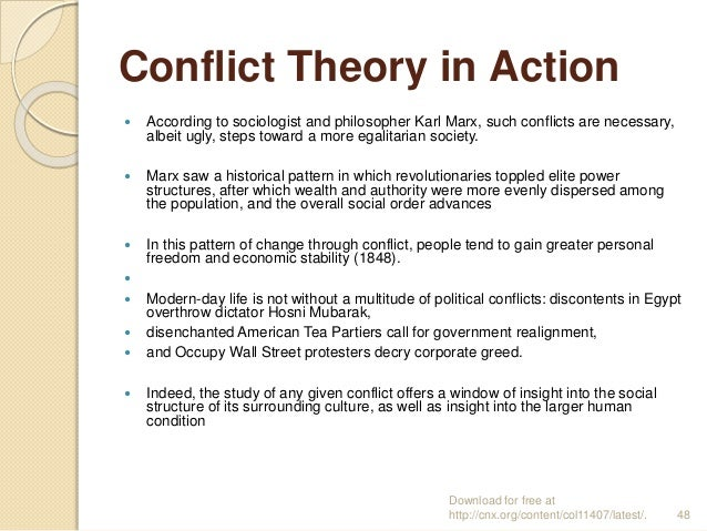 Conflict Theory in Action  According to sociologist and philosopher Karl Marx, such conflicts are necessary, albeit ugly,...