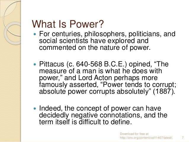 What Is Power?  For centuries, philosophers, politicians, and social scientists have explored and commented on the nature...