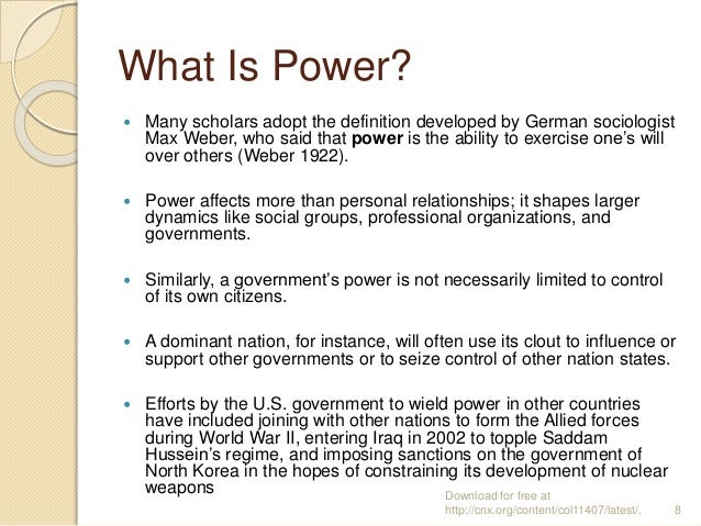 What Is Power?  Many scholars adopt the definition developed by German sociologist Max Weber, who said that power is the ...
