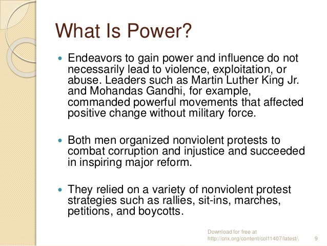 What Is Power?  Endeavors to gain power and influence do not necessarily lead to violence, exploitation, or abuse. Leader...