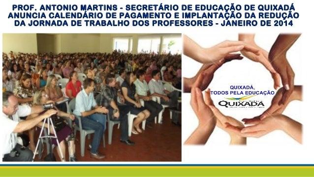 PROF. ANTONIO MARTINS - SECRETÁRIO DE EDUCAÇÃO DE QUIXADÁ ANUNCIA CALENDÁRIO DE PAGAMENTO E IMPLANTAÇÃO DA REDUÇÃO DA JORN...