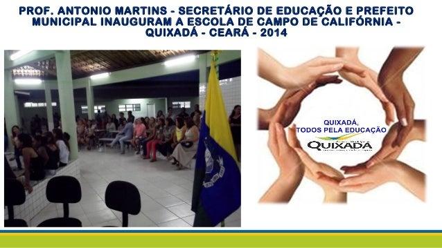 PROF. ANTONIO MARTINS - SECRETÁRIO DE EDUCAÇÃO E PREFEITO MUNICIPAL INAUGURAM A ESCOLA DE CAMPO DE CALIFÓRNIA - QUIXADÁ - ...