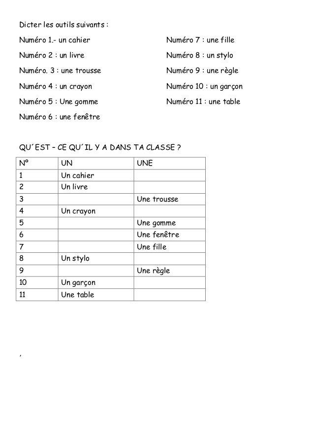 Dicter les outils suivants : Numéro 1.- un cahier Numéro 2 : un livre Numéro. 3 : une trousse Numéro 4 : un crayon Numéro ...