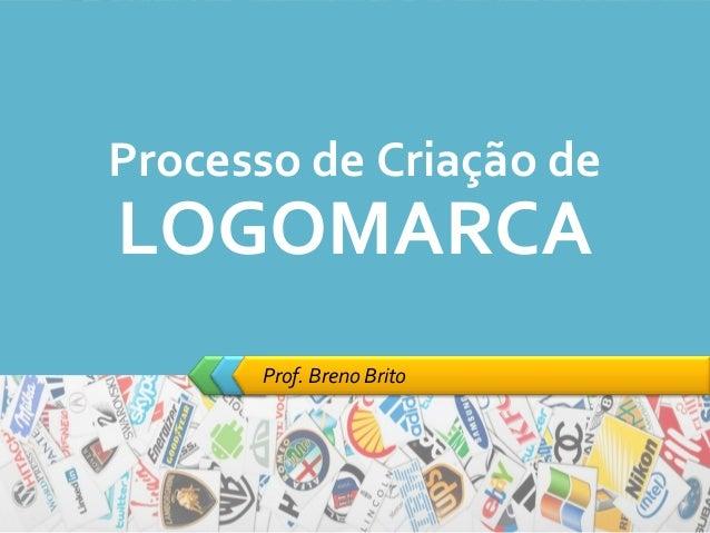 Prof. Breno Brito Processo de Criação de LOGOMARCA