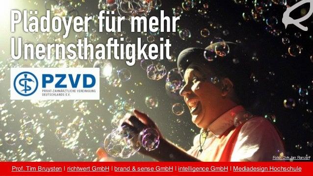 Plädoyer für mehr Unernsthaftigkeit Prof. Tim Bruysten | richtwert GmbH | brand & sense GmbH | intelligence GmbH |Mediade...