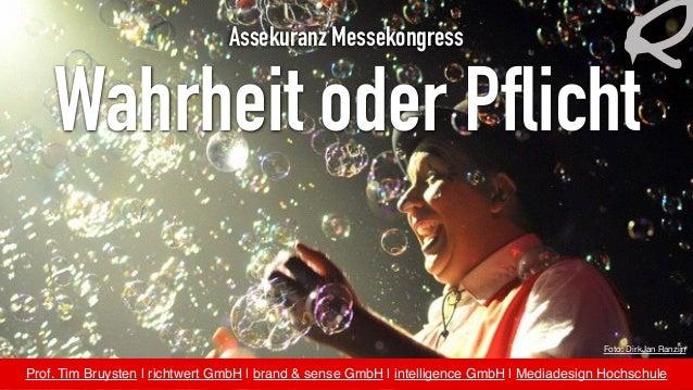 Wahrheit oder Pflicht Prof. Tim Bruysten | richtwert GmbH | brand & sense GmbH | intelligence GmbH |Mediadesign Hochschul...