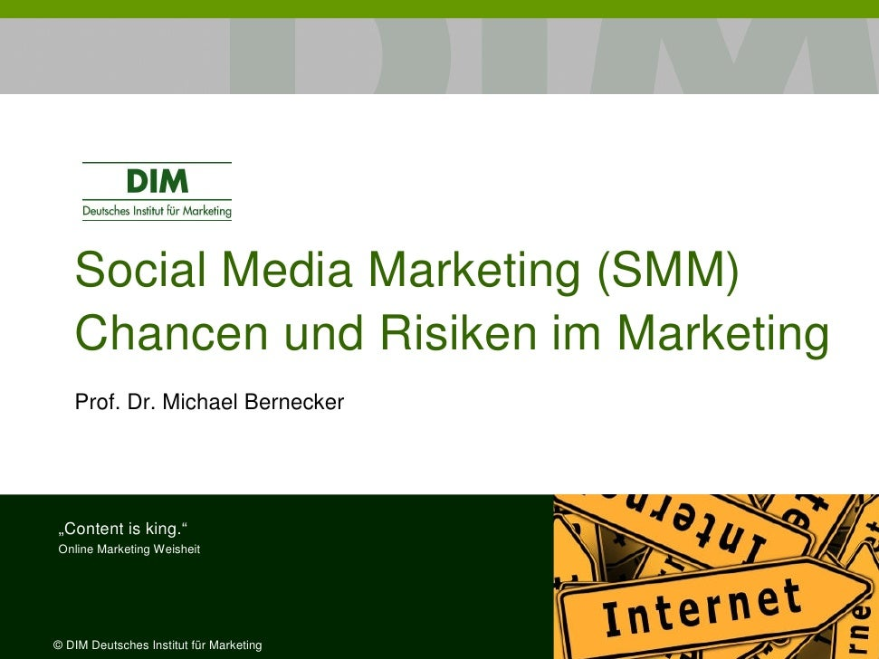 "Social Media Marketing (SMM)    Chancen und Risiken im Marketing    Prof. Dr. Michael Bernecker     ""Content is king."" Onl..."