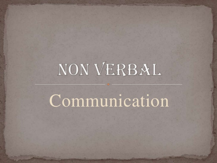 Communication<br />Non verbal <br />