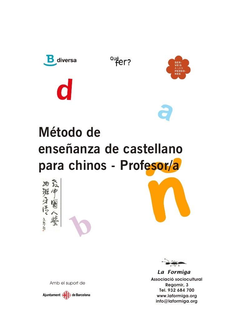 Método de enseñanza de castellano para chinos - Profesor/a                           La Formiga                     Associ...
