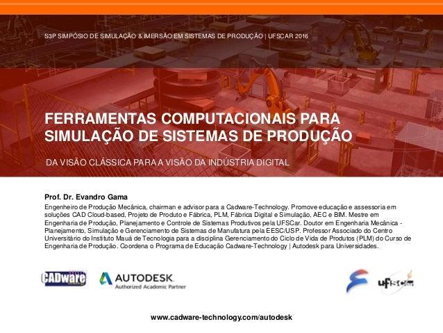 FERRAMENTAS COMPUTACIONAIS PARA SIMULAÇÃO DE SISTEMAS DE PRODUÇÃO DA VISÃO CLÁSSICA PARA A VISÃO DA INDÚSTRIA DIGITAL www....