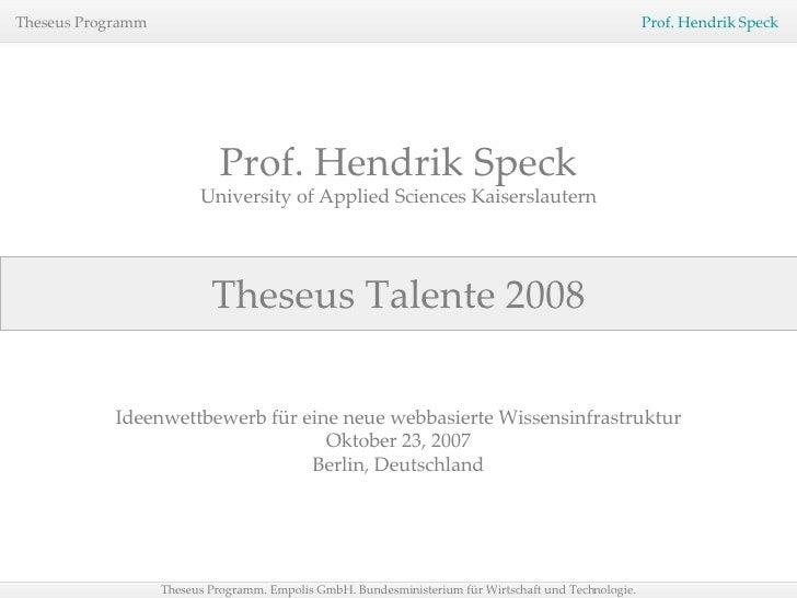 Theseus Talente 2008 Prof. Hendrik Speck University of Applied Sciences Kaiserslautern Ideenwettbewerb für eine neue webba...