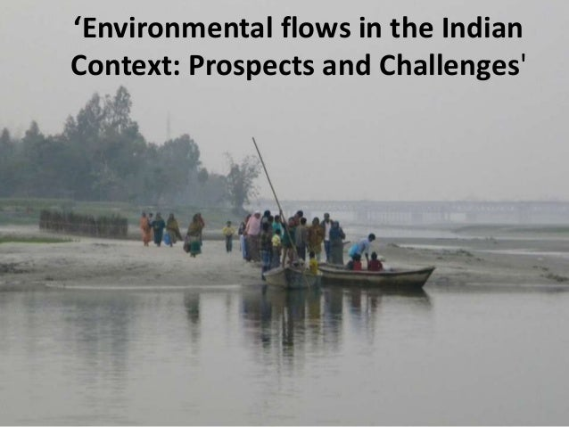 'Environmental flows in the Indian Context: Prospects and Challenges'