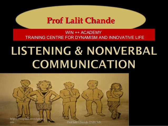 Prof Lalit ChandeProf Lalit ChandeWIN ++ ACADEMYTRAINING CENTRE FOR DYNAMISM AND INNOVATIVE LIFEhttp://weplalit.wordpress....