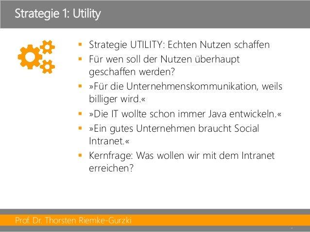 Prof. Dr. Thorsten Riemke-Gurzki  21  Strategie UTILITY: Echten Nutzen schaffen  Für wen soll der Nutzen überhaupt gesch...