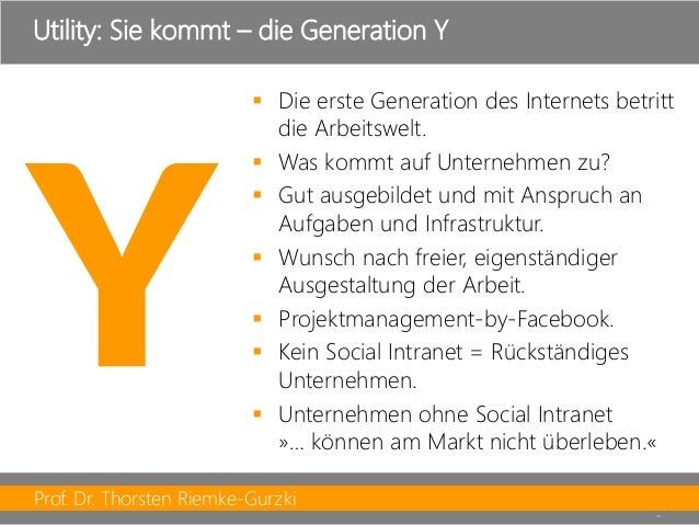 Prof. Dr. Thorsten Riemke-Gurzki  26  Utility: Sie kommt –die Generation Y  Die erste Generation des Internets betritt di...