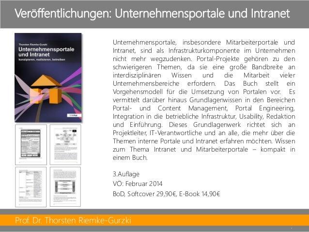Prof. Dr. Thorsten Riemke-Gurzki  4  Veröffentlichungen: Unternehmensportale und Intranet  Unternehmensportale,insbesonder...