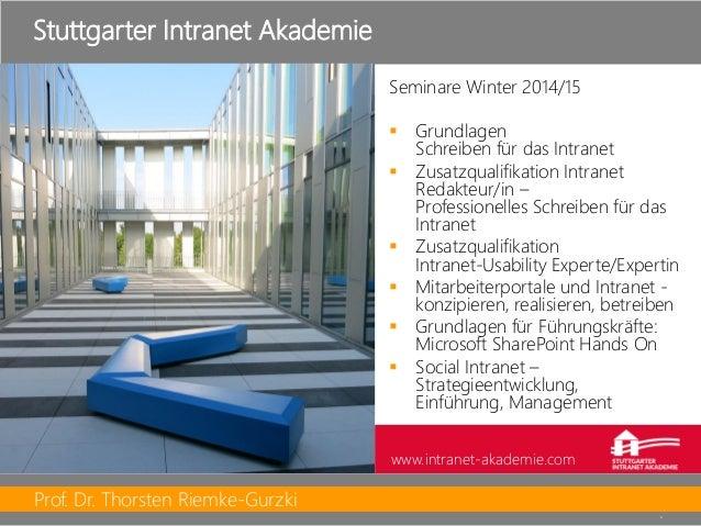 Prof. Dr. Thorsten Riemke-Gurzki  6  Seminare Winter 2014/15  Grundlagen Schreiben für das Intranet  Zusatzqualifikation...
