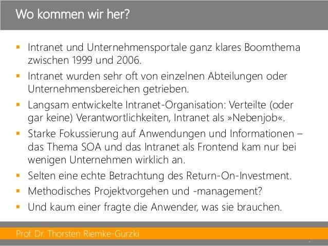Prof. Dr. Thorsten Riemke-Gurzki  8  Intranet und Unternehmensportale ganz klares Boomthema zwischen 1999 und 2006.  Int...