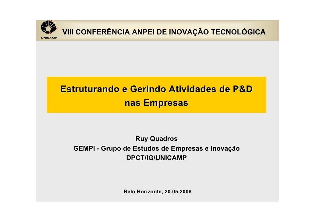 VIII CONFERÊNCIA ANPEI DE INOVAÇÃO TECNOLÓGICA     Estruturando e Gerindo Atividades de P&D              nas Empresas     ...