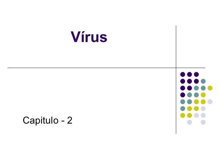 Vírus Capitulo - 2