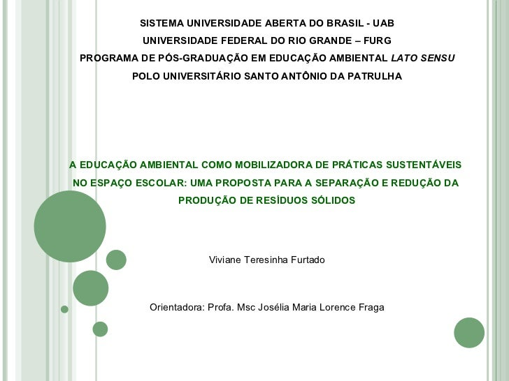 SISTEMA UNIVERSIDADE ABERTA DO BRASIL - UAB UNIVERSIDADE FEDERAL DO RIO GRANDE – FURG PROGRAMA DE PÓS-GRADUAÇÃO EM EDUCAÇÃ...