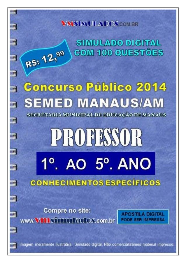 VMSIMULADOS.COM.BR PROFESSOR 1º AO 5º ANO – SEMED MANAUS/AM WWW.VMSIMULADOS.COM.BR 1