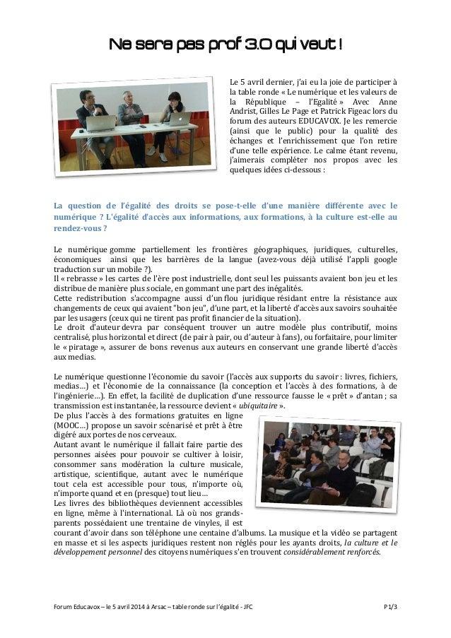 Forum Educavox – le 5 avril 2014 à Arsac – table ronde sur l'égalité - JFC P1/3 Ne sera pas prof 3.0 qui veut ! Le 5 avril...