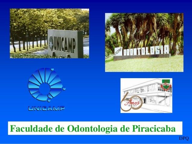 Faculdade de Odontologia de Piracicaba DPQ