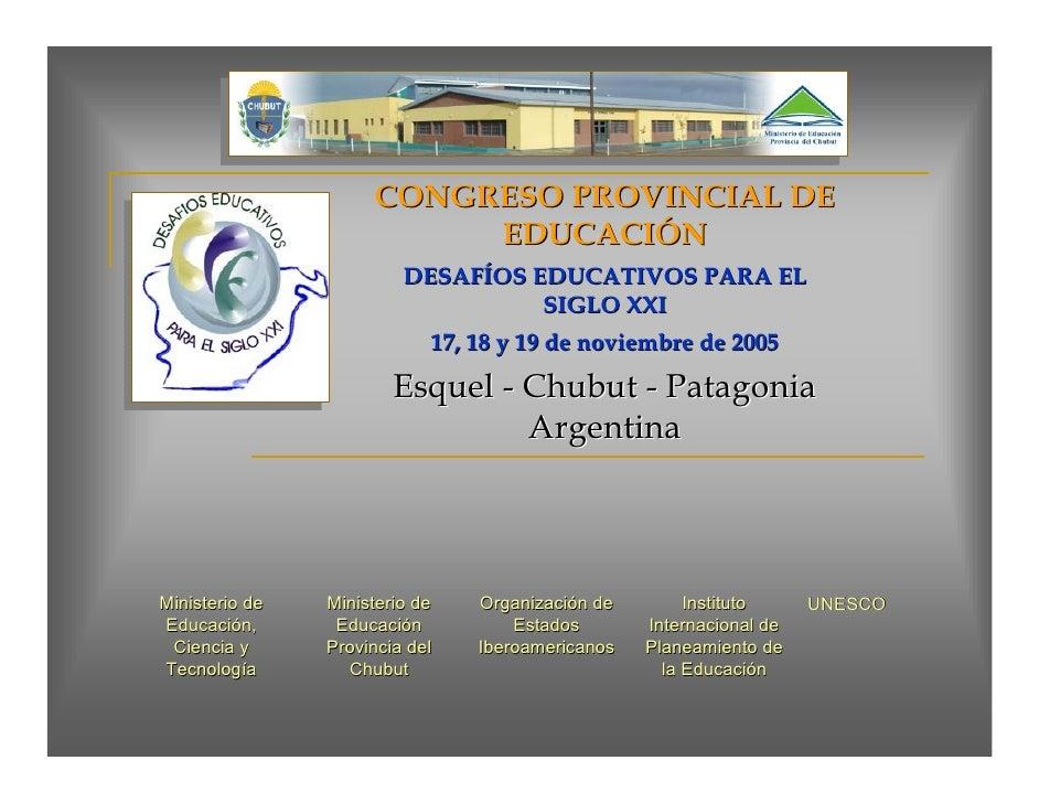 CONGRESO PROVINCIAL DE                           EDUCACIÓN                          DESAFÍOS EDUCATIVOS PARA EL           ...