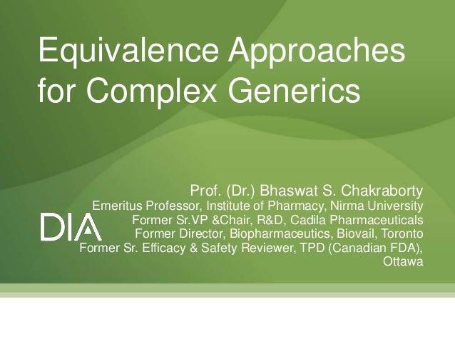 Prof. (Dr.) Bhaswat S. Chakraborty Emeritus Professor, Institute of Pharmacy, Nirma University Former Sr.VP &Chair, R&D, C...