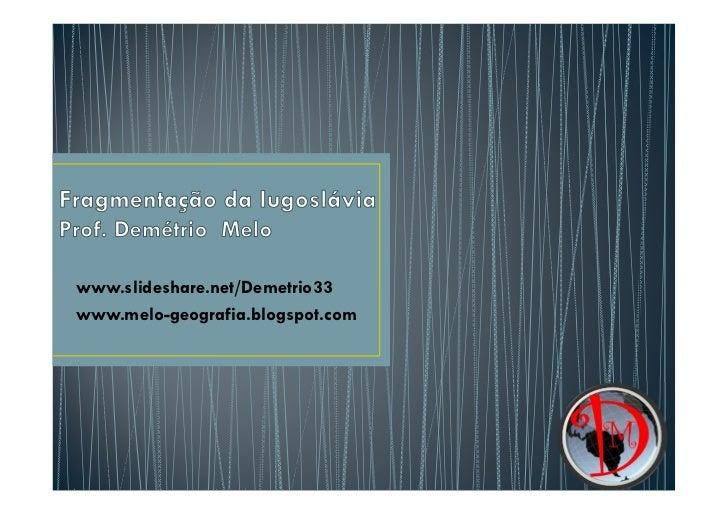 www.slideshare.net/Demetrio33www.melo-geografia.blogspot.com