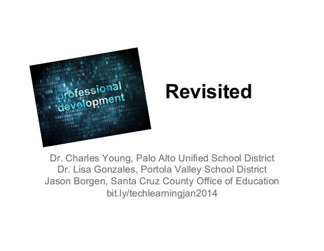 Revisited  Dr. Charles Young, Palo Alto Unified School District Dr. Lisa Gonzales, Portola Valley School District Jason Bo...