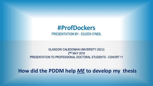 #ProfDockers PRESENTATION BY - EILEEN O'NEIL GLASGOW CALEDONIAN UNIVERSITY (GCU) 2ND MAY 2018 PRESENTATION TO PROFESSIONAL...