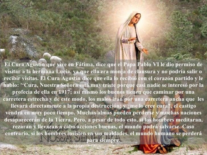 El Cura Agustín que vive en Fátima, dice que el Papa Pablo VI le dio permiso de visitar a la hermana Lucía, ya que ella er...