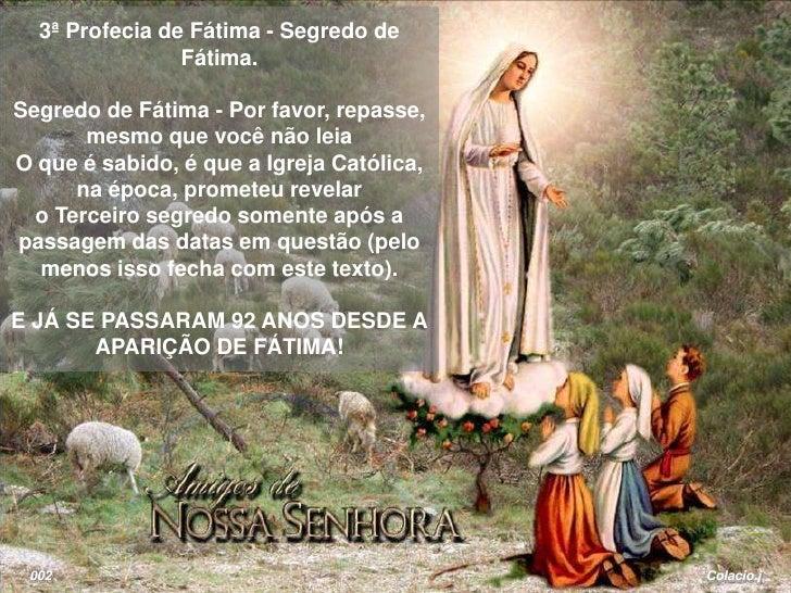 3ª Profecia de Fátima - Segredo de Fátima.<br />Segredo de Fátima - Por favor, repasse, mesmo que você não leiaO que é sab...