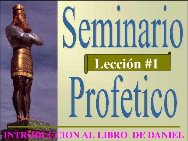 Lección #1 INTRODUCCION AL LIBRO  DE DANIEL