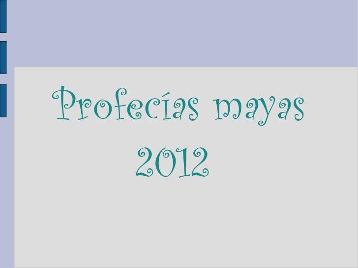 Profecías mayas 2012
