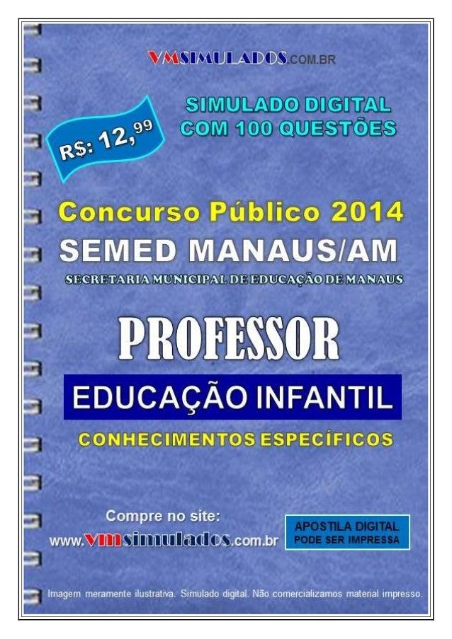 VMSIMULADOS.COM.BR PROFESSOR EDUCAÇÃO INFANTIL – SEMED – MANAUS/AM WWW.VMSIMULADOS.COM.BR 1