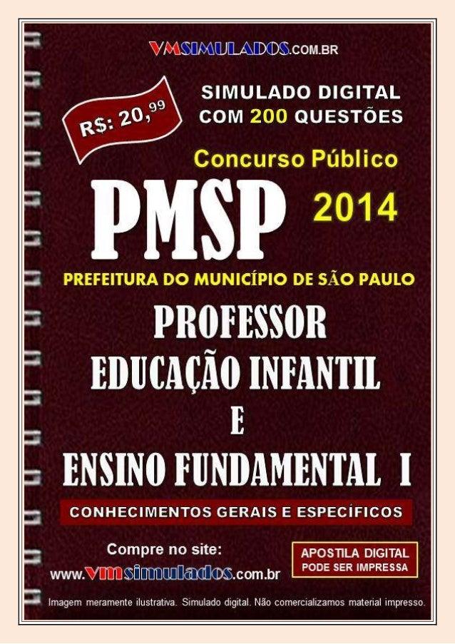 VMSIMULADOS PROFESSOR DE EDUCAÇÃO INFANTIL E PROFESSOR DE ENSINO FUNDAMENTAL I - SME/SP WWW.VMSIMULADOS.COM.BR 1