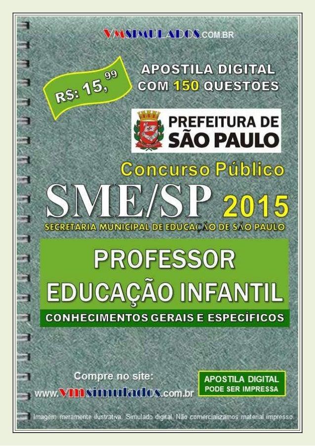 VMSIMULADOS.COM.BR PROFESSOR DE EDUCAÇÃO INFANTIL - SME/SP ─ WWW.VMSIMULADOS.COM.BR ─ vendas@vmsimulados.com.br ─ 1